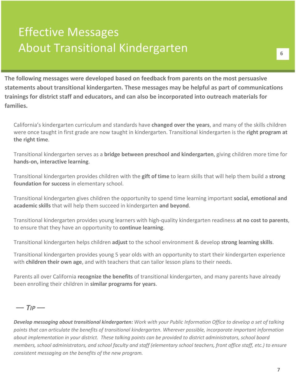 California s kindergarten curriculum and standards have changed over the years, and many of the skills children were once taught in first grade are now taught in kindergarten.