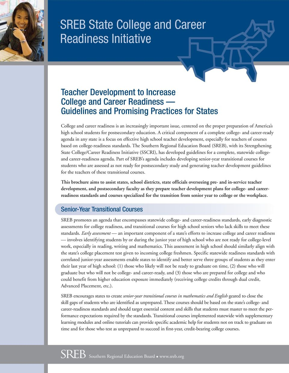 A critical component of a complete college- and career-ready agenda in any state is a focus on effective high school teacher development, especially for teachers of courses based on college-readiness