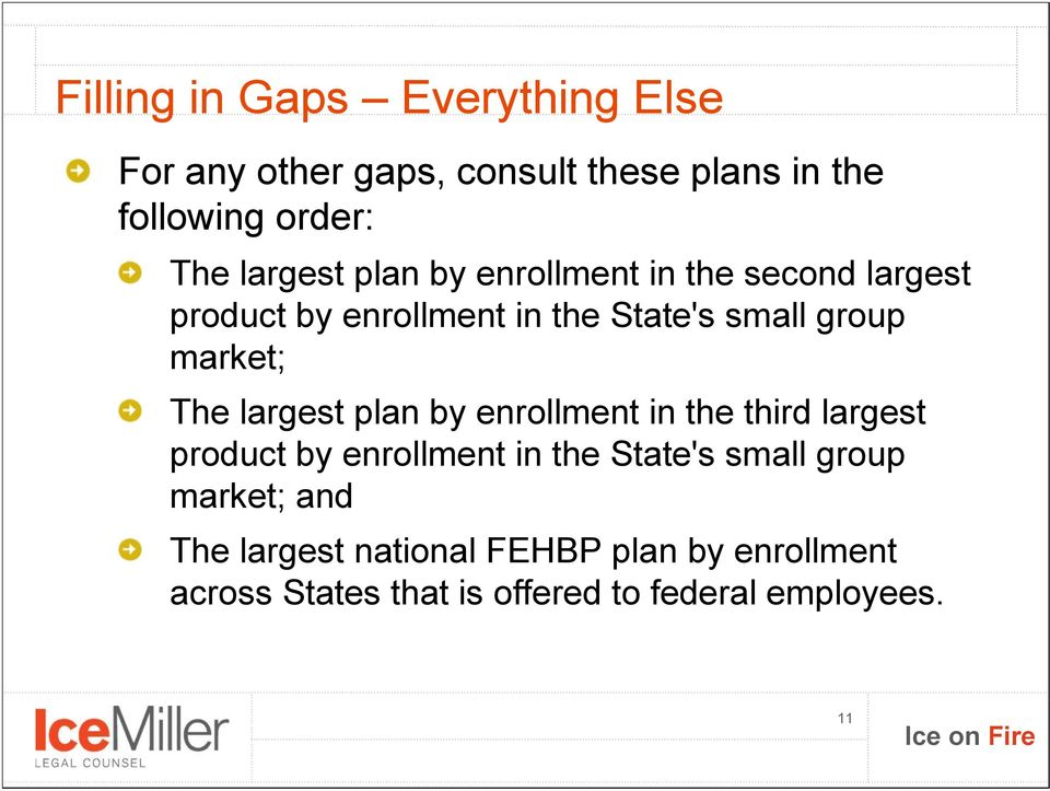 market; The largest plan by enrollment in the third largest product by enrollment in the State's small