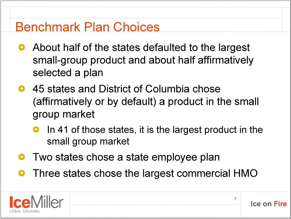 by default) a product in the small group market In 41 of those states, it is the largest product in