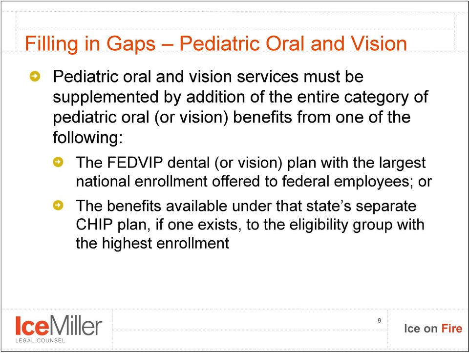 dental (or vision) plan with the largest national enrollment offered to federal employees; or The benefits