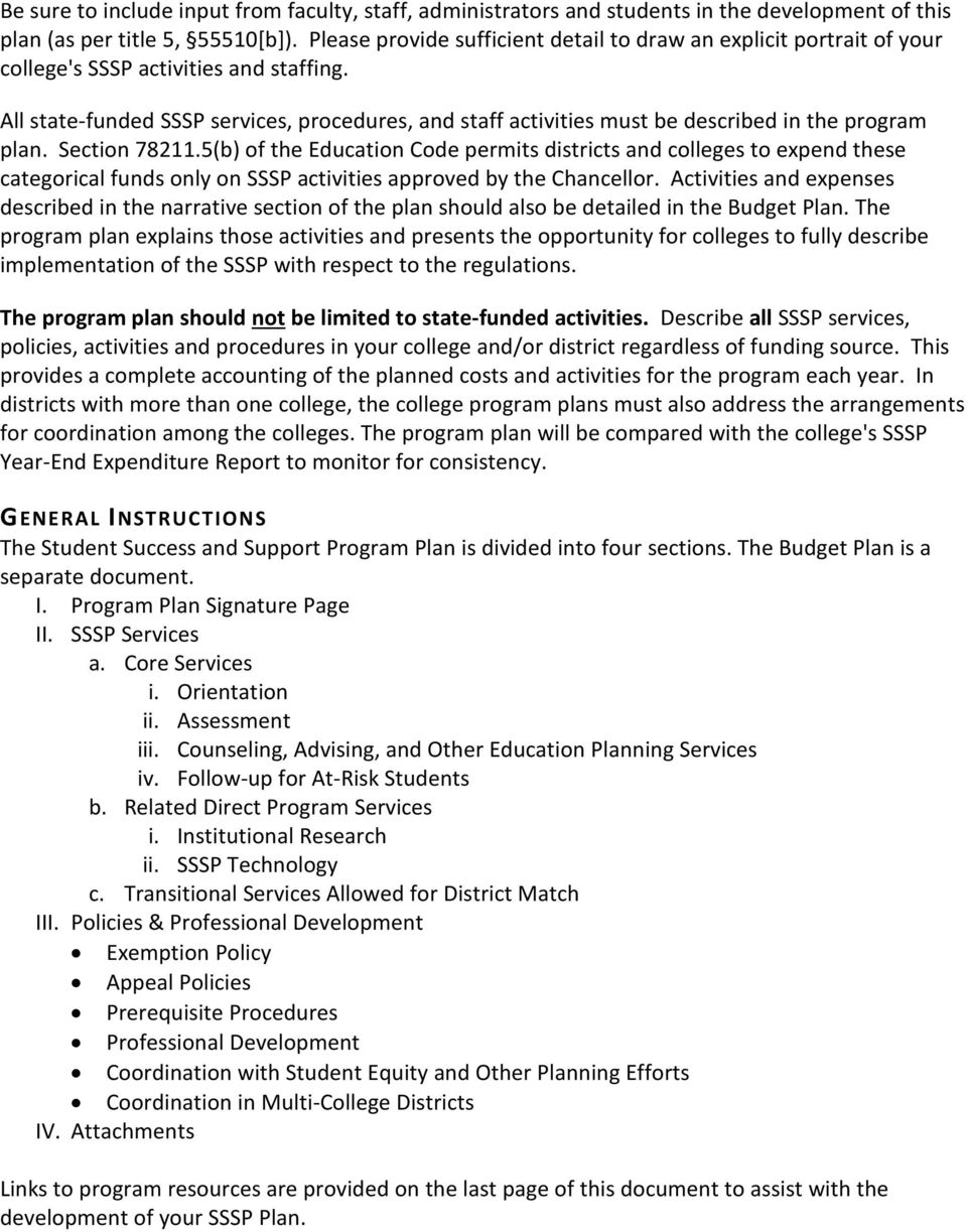 All statefunded SSSP services, procedures, and staff activities must be described in the program plan. Section 78211.