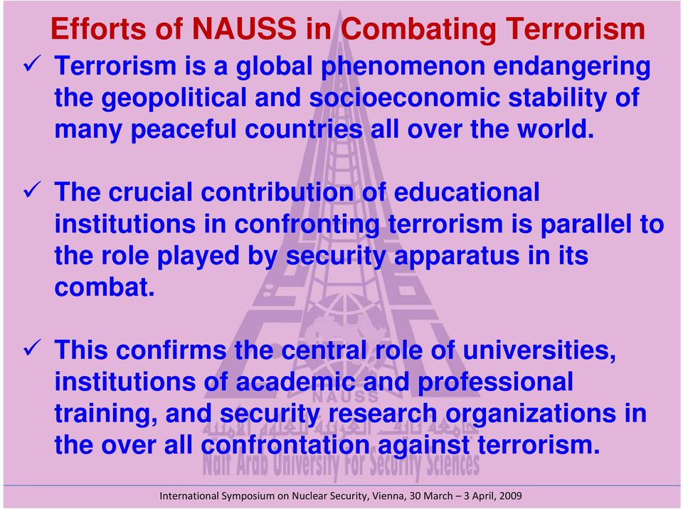 The crucial contribution of educational institutions in confronting terrorism is parallel to the role played by security