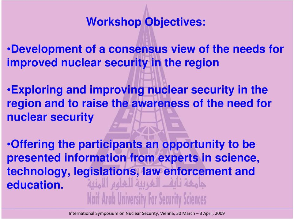the awareness of the need for nuclear security Offering the participants an opportunity to be