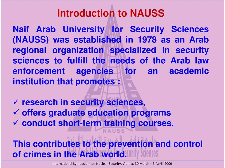 agencies for an academic institution that promotes : research in security sciences, offers graduate education