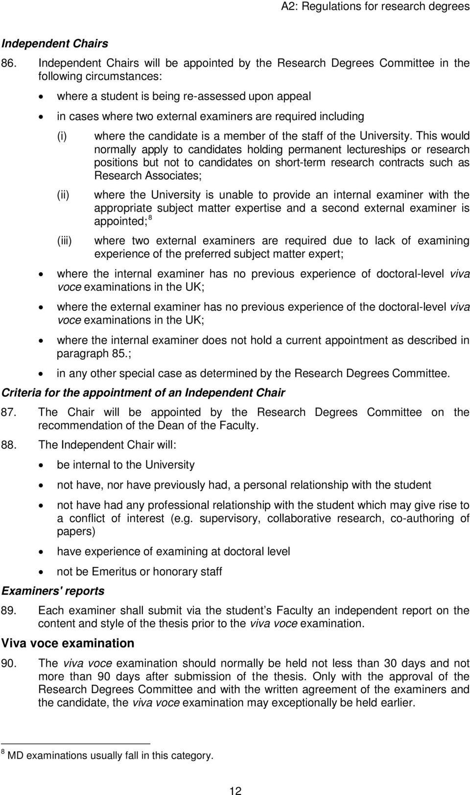 required including (i) (ii) (iii) where the candidate is a member of the staff of the University.