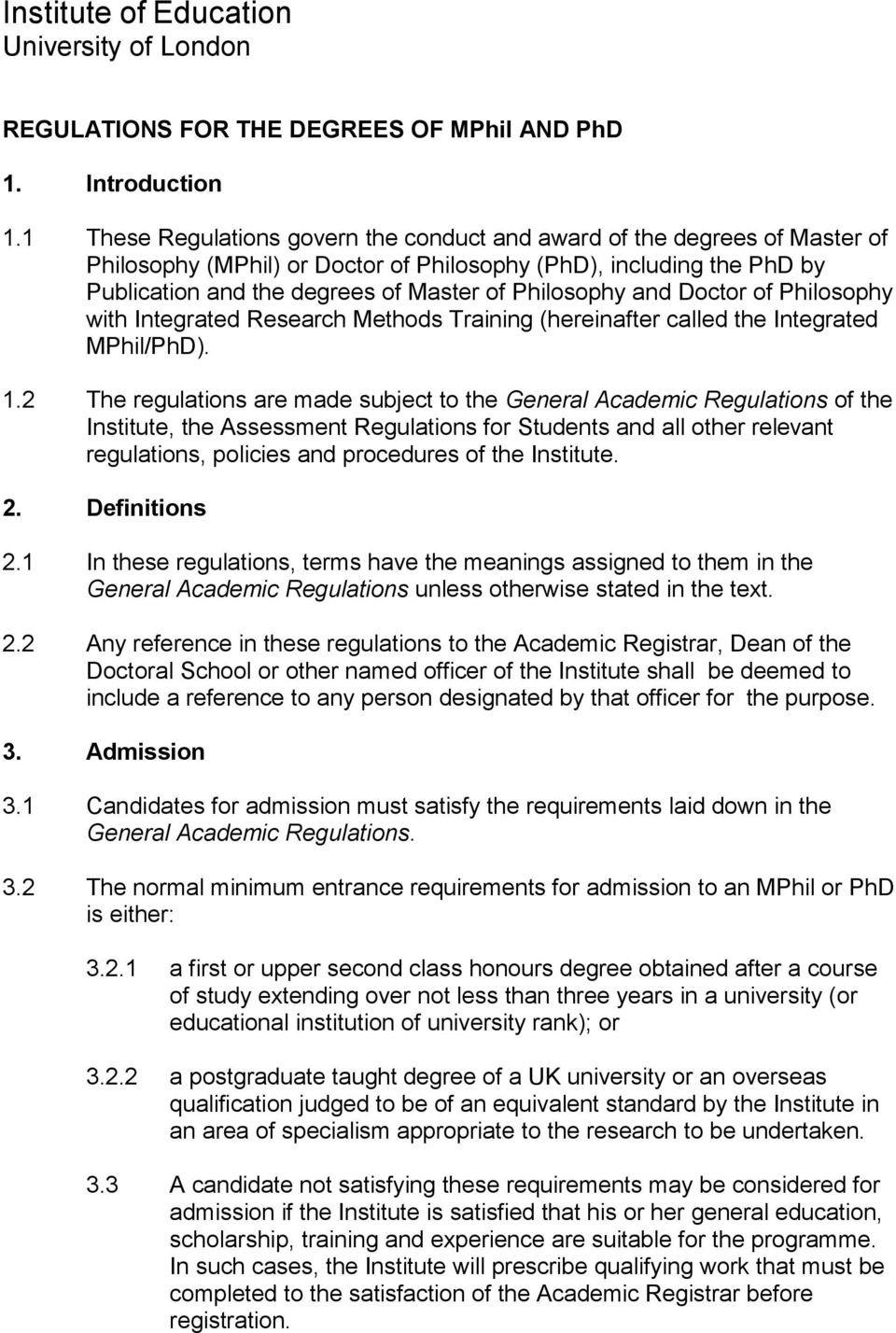 and Doctor of Philosophy with Integrated Research Methods Training (hereinafter called the Integrated MPhil/PhD). 1.