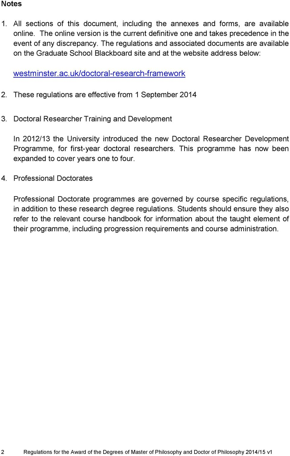 These regulations are effective from 1 September 2014 3.