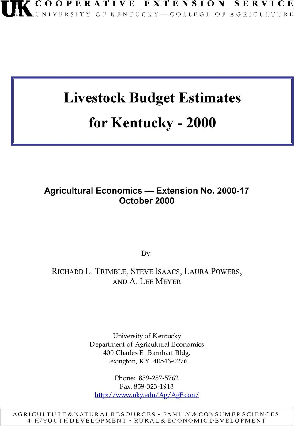 LEE MEYER University of Kentucky Department of Agricultural Economics 400 Charles E.
