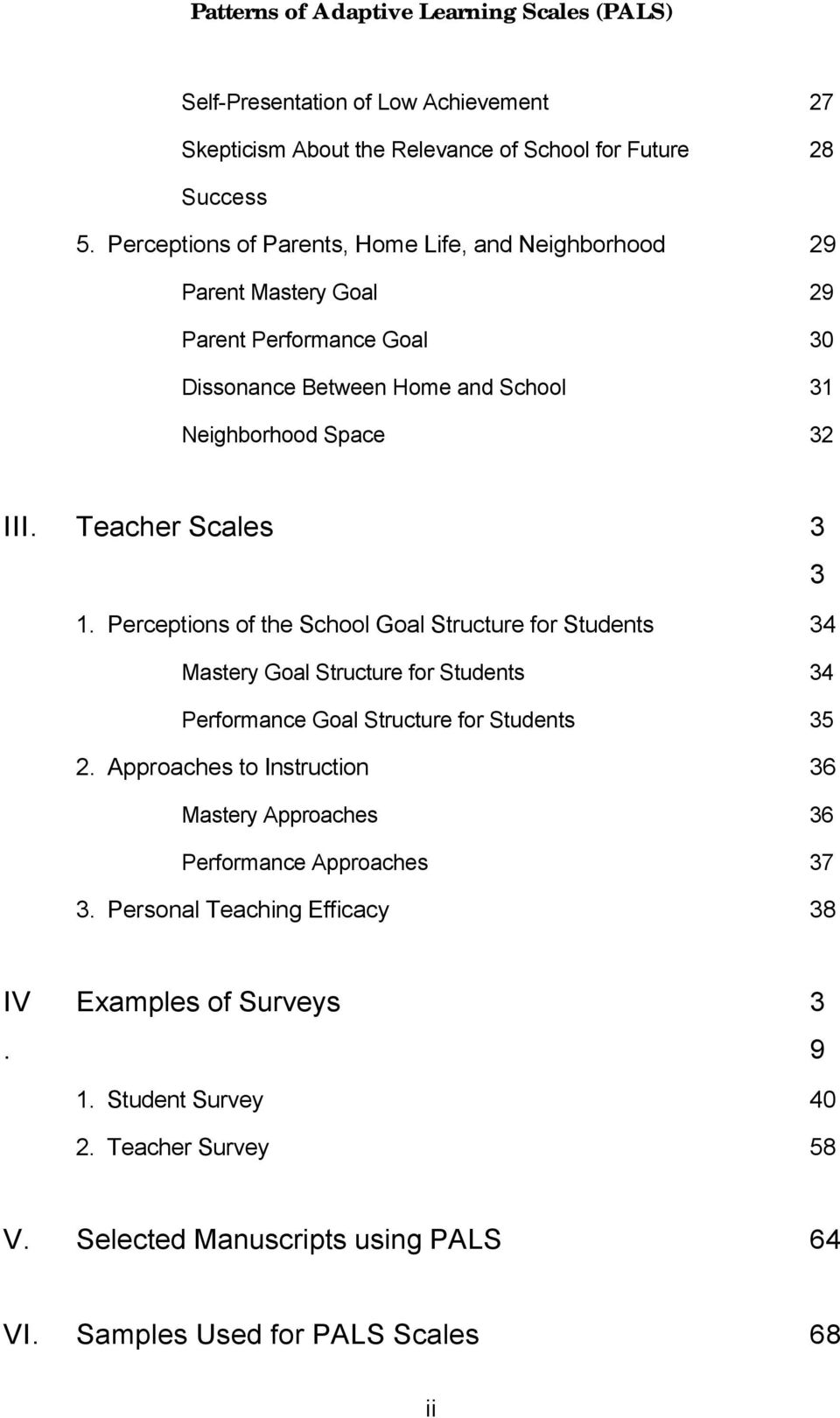 Teacher Scales 3 3 1. Perceptions of the School Goal Structure for Students 34 Mastery Goal Structure for Students 34 Performance Goal Structure for Students 35 2.