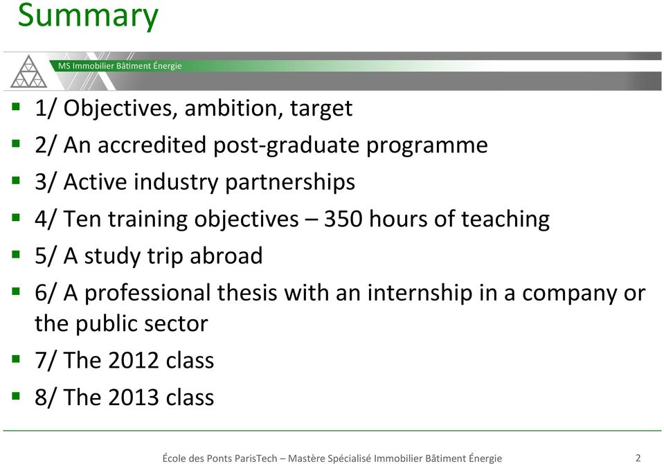 6/ A professional thesis with an internship in a company or the public sector 7/ The 2012