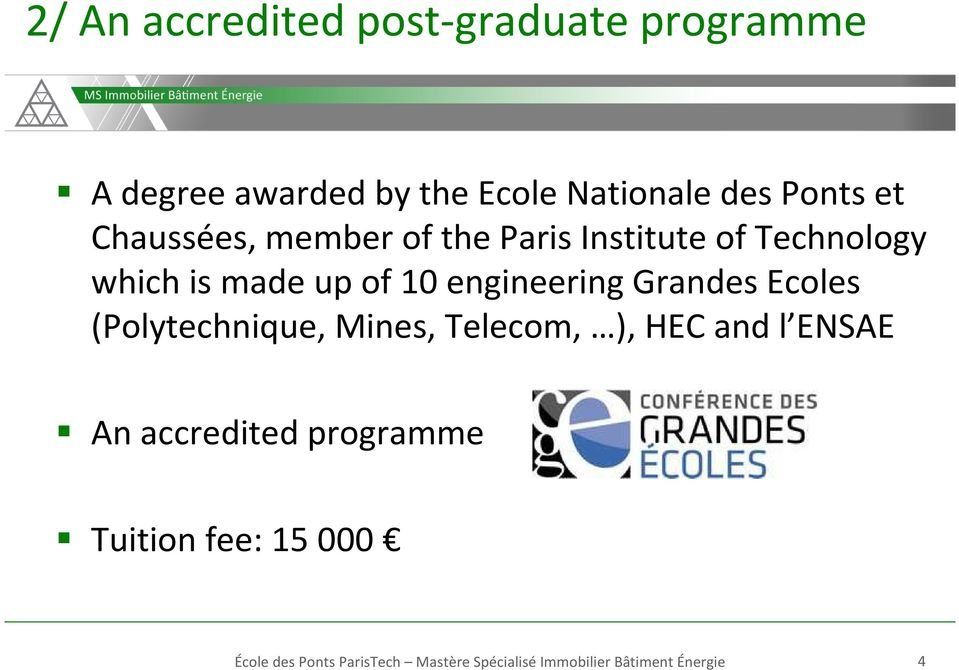 Grandes Ecoles (Polytechnique, Mines, Telecom, ), HEC and l ENSAE An accredited programme