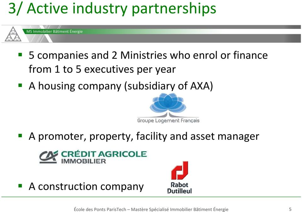 AXA) A promoter, property, facility and asset manager A construction