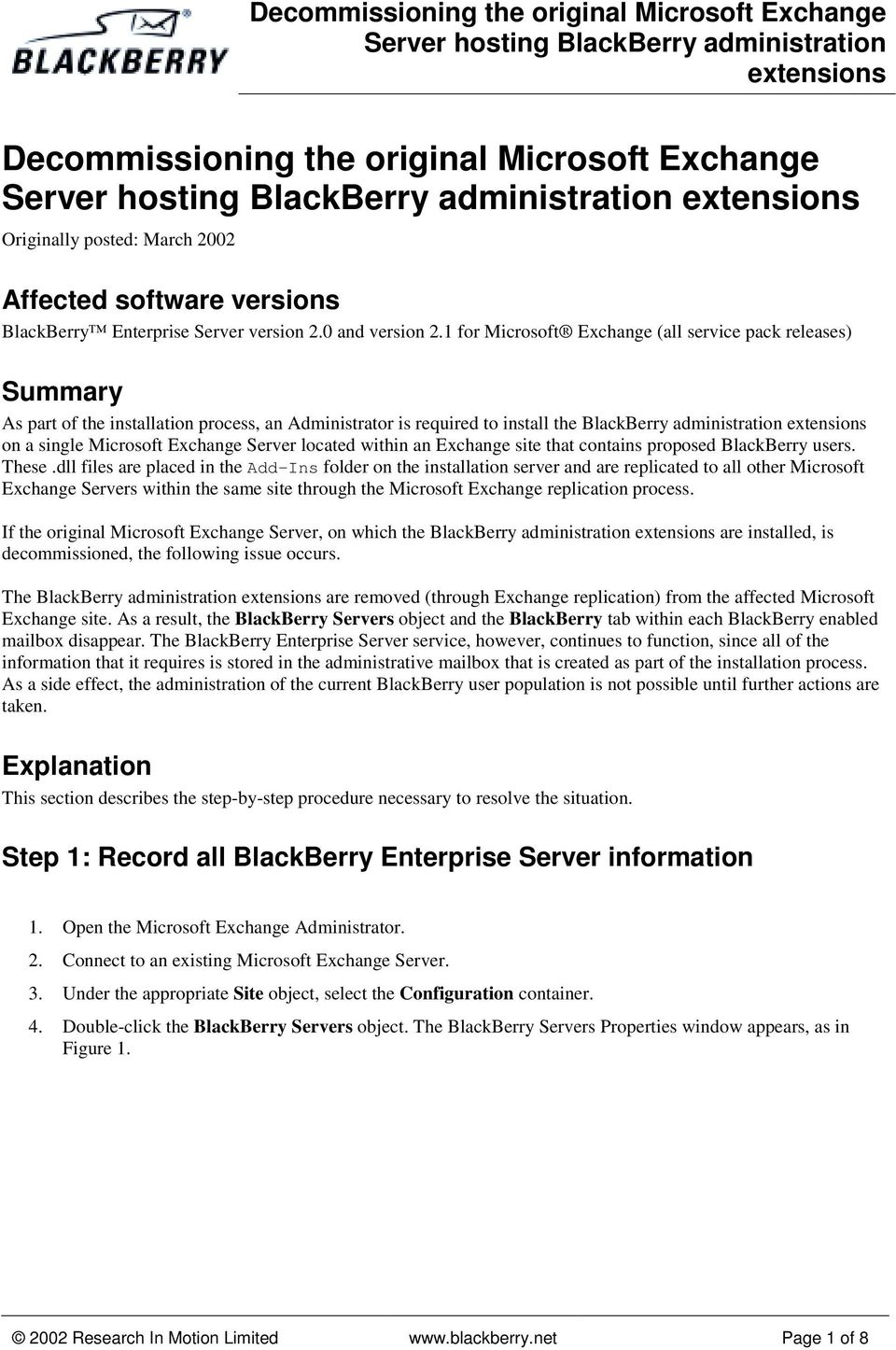 Server located within an Exchange site that contains proposed BlackBerry users. These.
