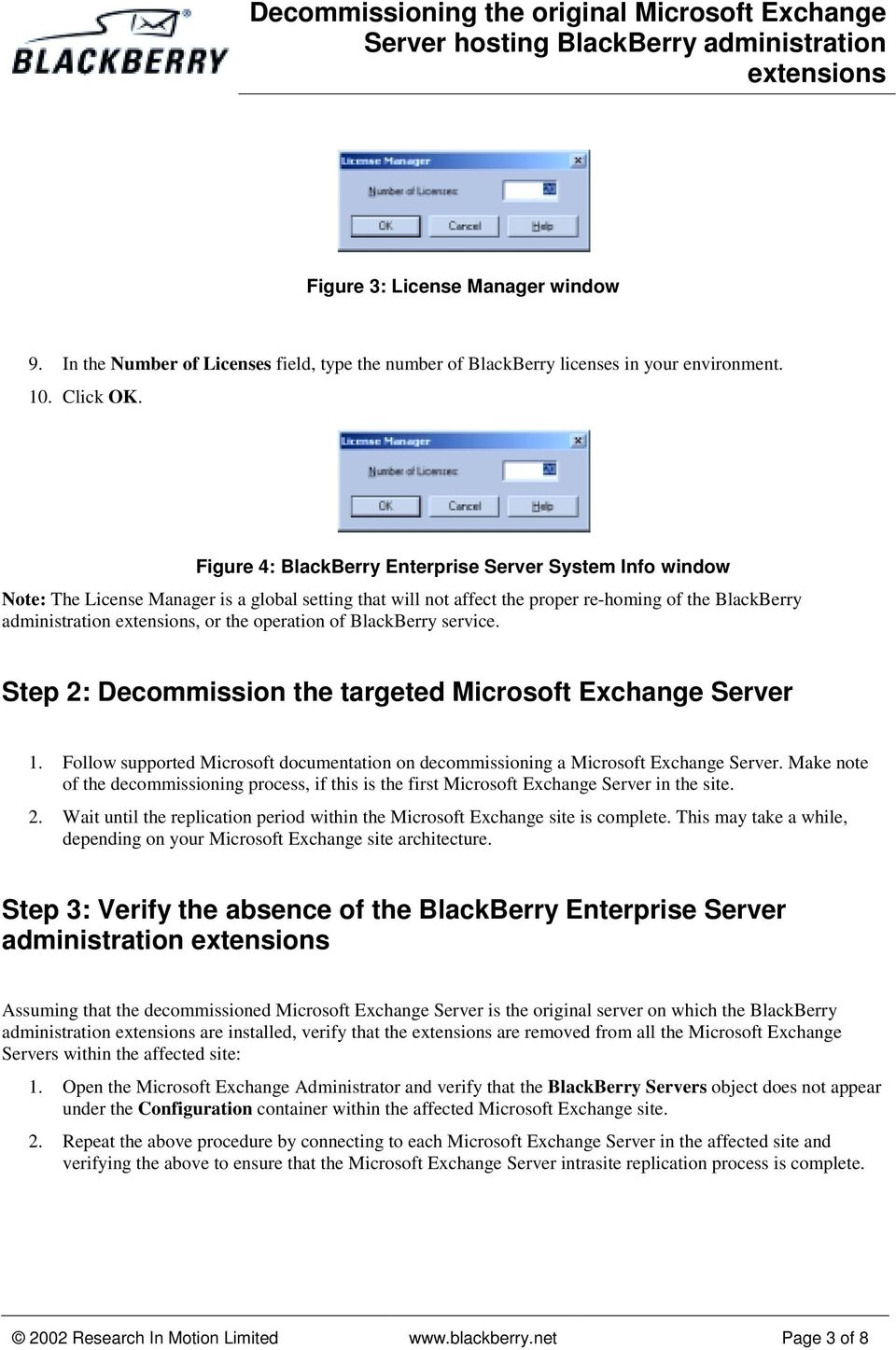 BlackBerry service. Step 2: Decommission the targeted Microsoft Exchange Server 1. Follow supported Microsoft documentation on decommissioning a Microsoft Exchange Server.