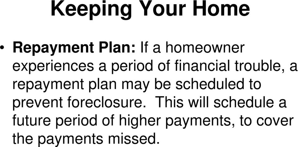 plan may be scheduled to prevent foreclosure.