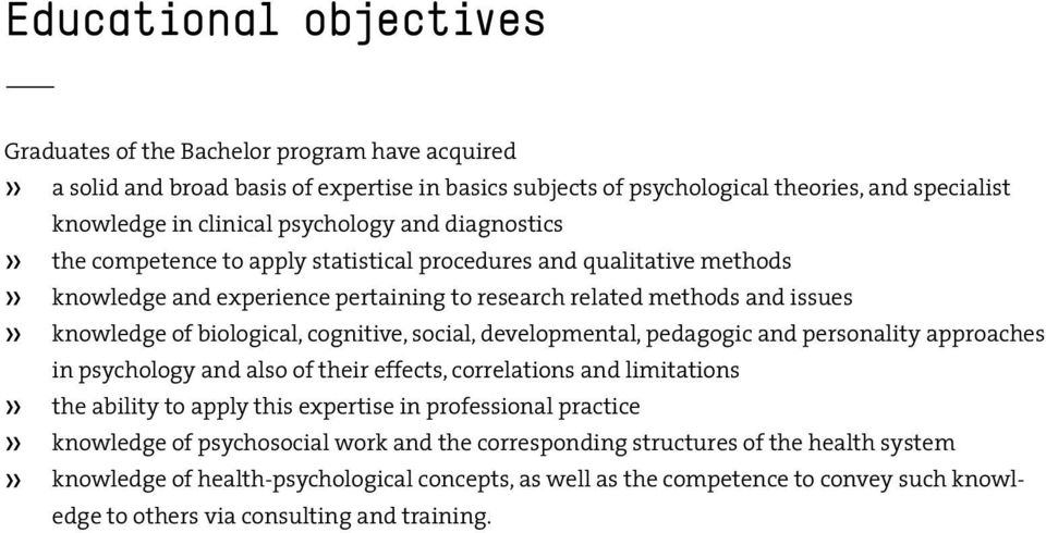 biological, cognitive, social, developmental, pedagogic and personality approaches in psychology and also of their effects, correlations and limitations RR the ability to apply this expertise in