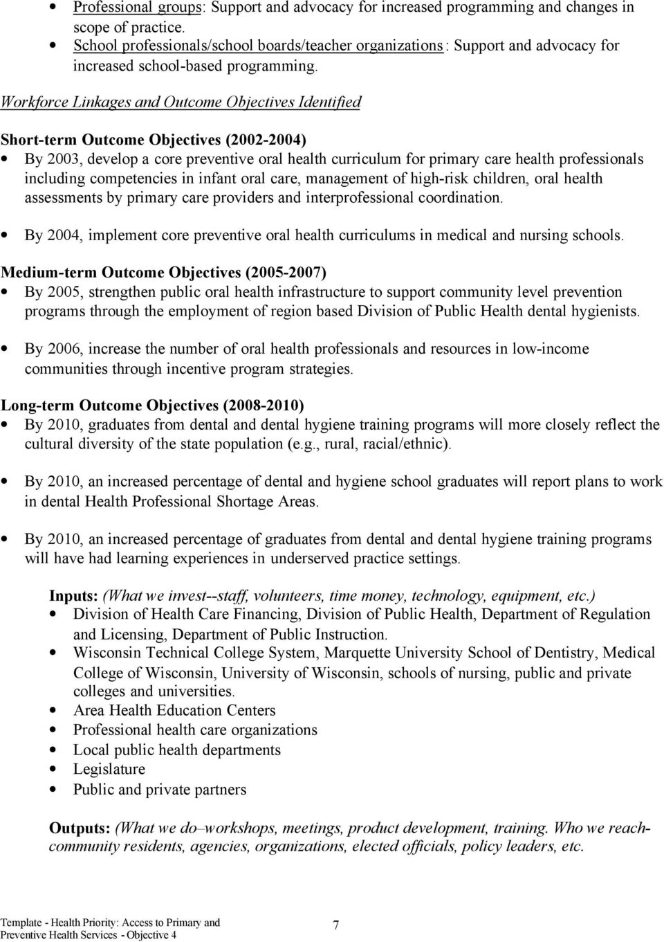 Workforce Linkages and Outcome Objectives Identified Short-term Outcome Objectives (2002-2004) By 2003, develop a core preventive oral health curriculum for primary care health professionals