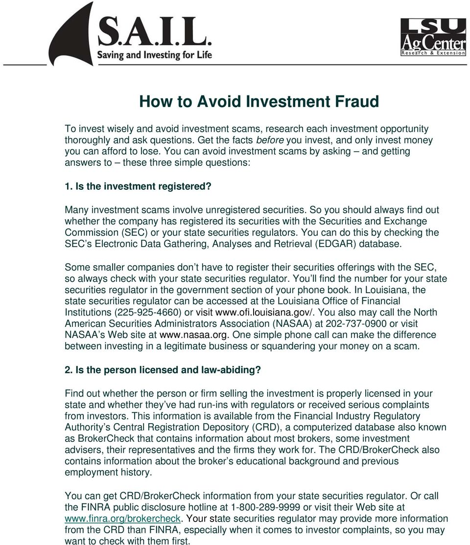 Is the investment registered? Many investment scams involve unregistered securities.