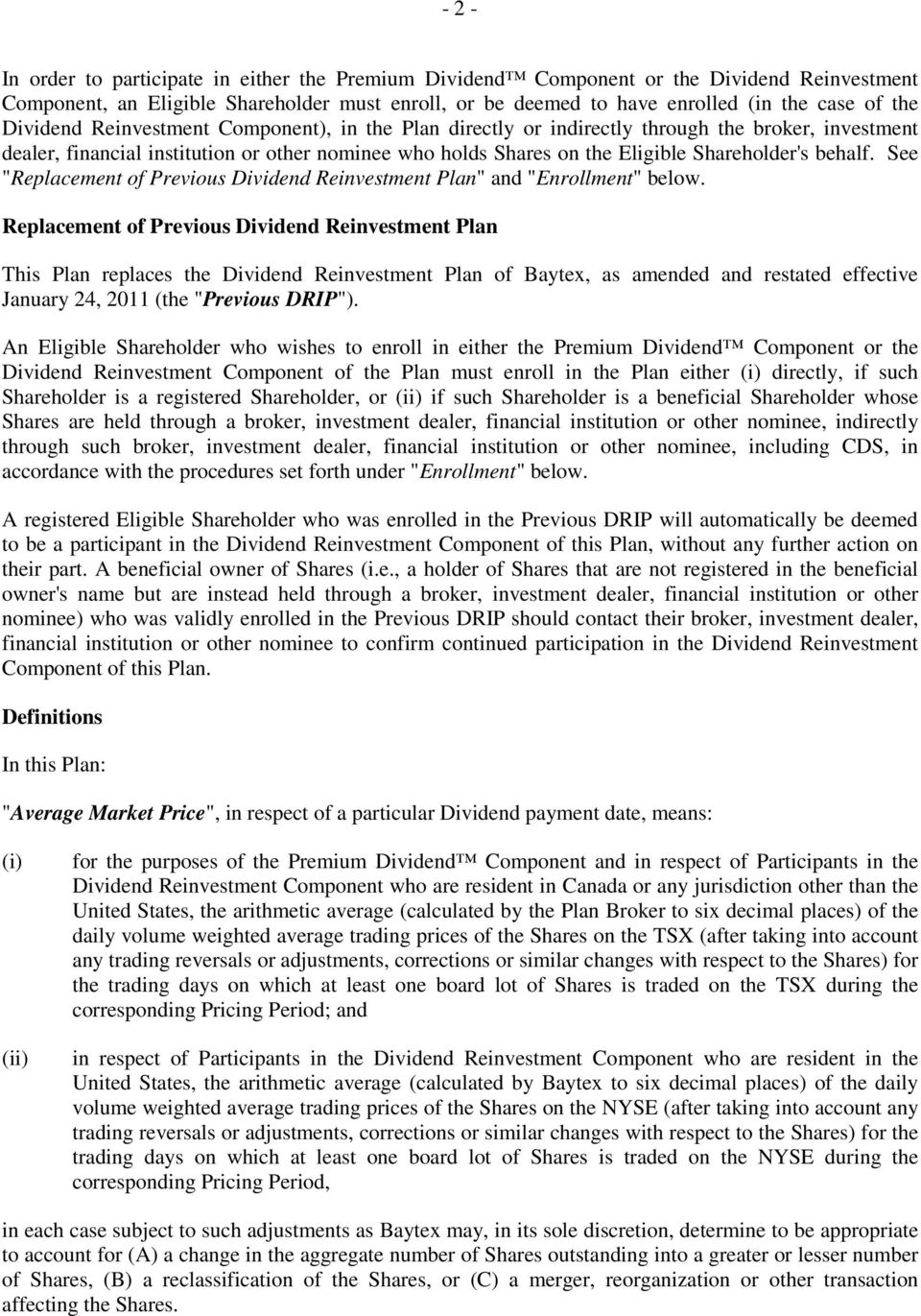 "behalf. See ""Replacement of Previous Dividend Reinvestment Plan"" and ""Enrollment"" below."