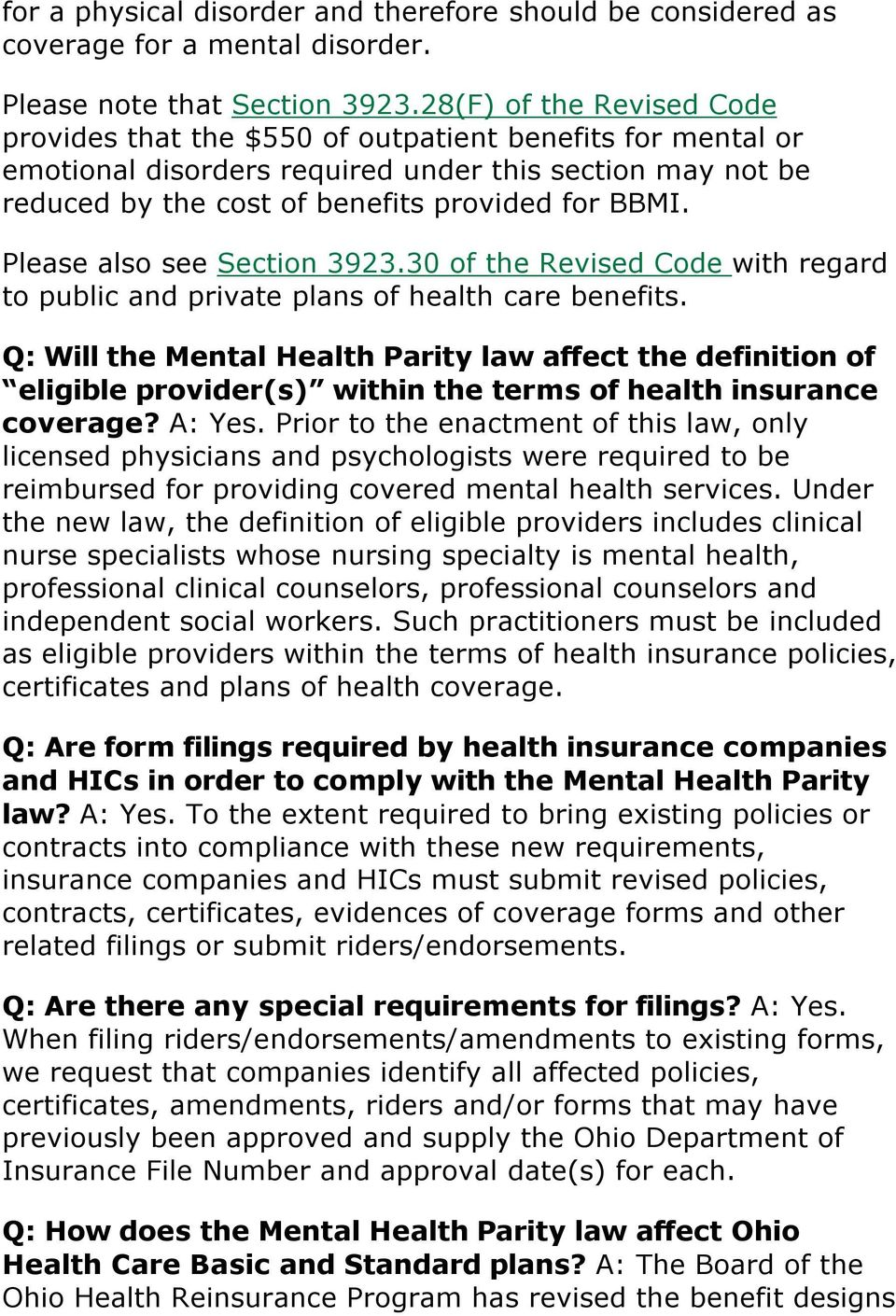 Please also see Section 3923.30 of the Revised Code with regard to public and private plans of health care benefits.