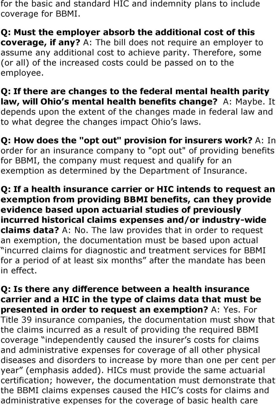 Q: If there are changes to the federal mental health parity law, will Ohio s mental health benefits change? A: Maybe.