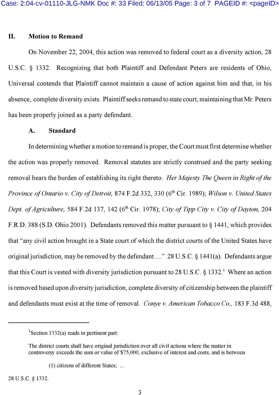 Recognizing that both Plaintiff and Defendant Peters are residents of Ohio, Universal contends that Plaintiff cannot maintain a cause of action against him and that, in his absence, complete
