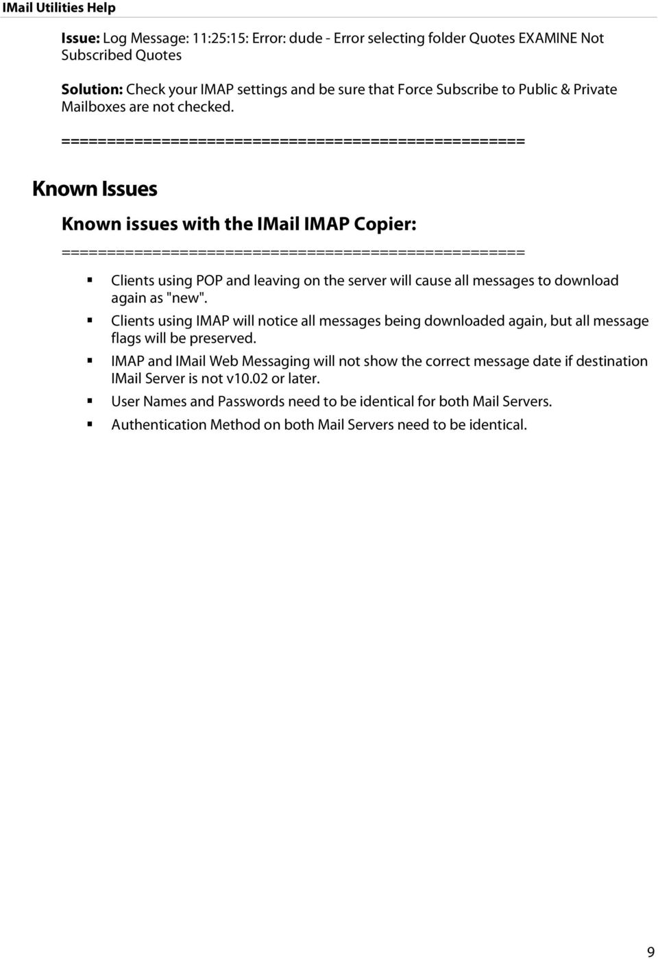=================================================== Known Issues Known issues with the IMail IMAP Copier: =================================================== Clients using POP and leaving on the