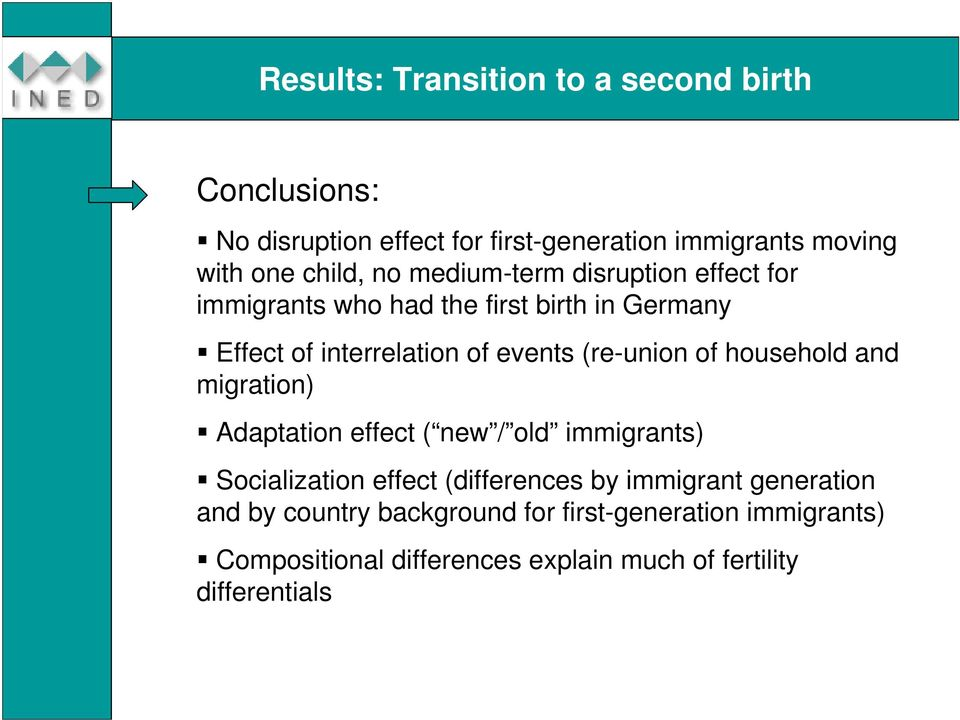 of household and migration) Adaptation effect ( new / old immigrants) Socialization effect (differences by immigrant
