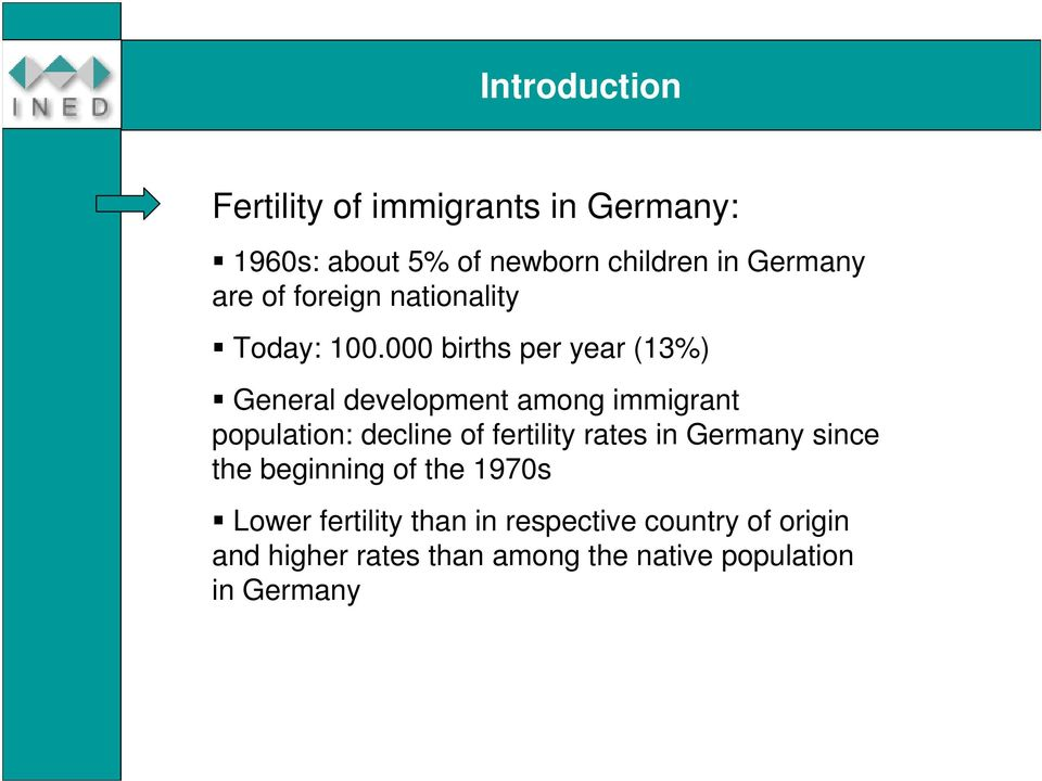 000 births per year (13%) General development among immigrant population: decline of fertility
