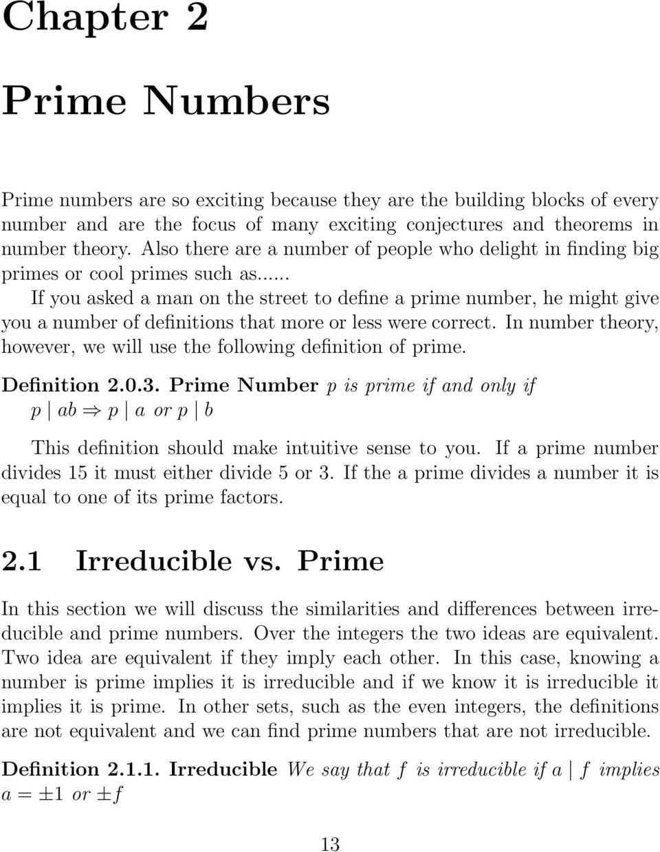.. If you asked a man on the street to define a prime number, he might give you a number of definitions that more or less were correct.