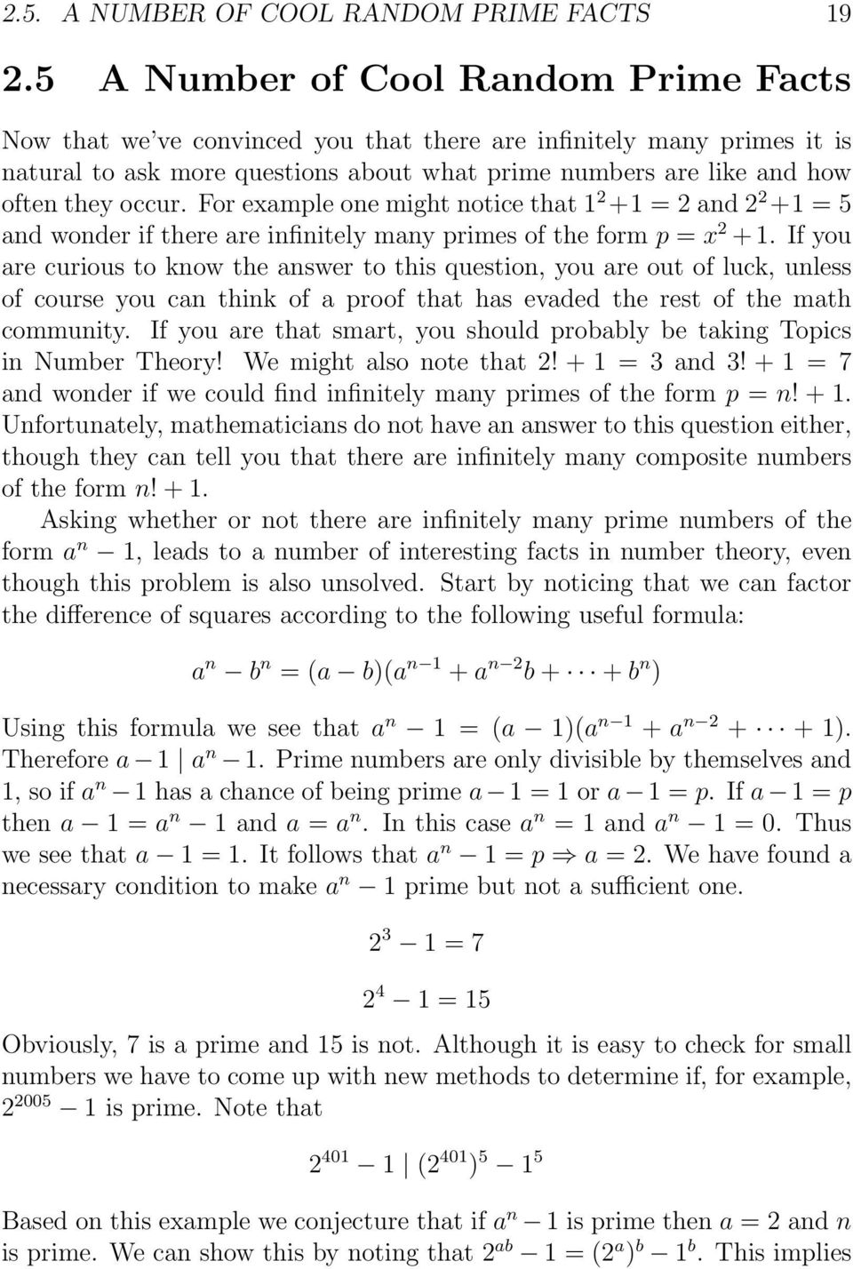 For example one might notice that 1 2 +1 = 2 and 2 2 +1 = 5 and wonder if there are infinitely many primes of the form p = x 2 + 1.