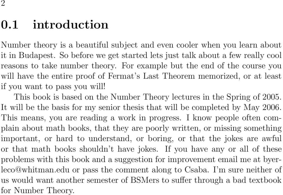 For example but the end of the course you will have the entire proof of Fermat s Last Theorem memorized, or at least if you want to pass you will!