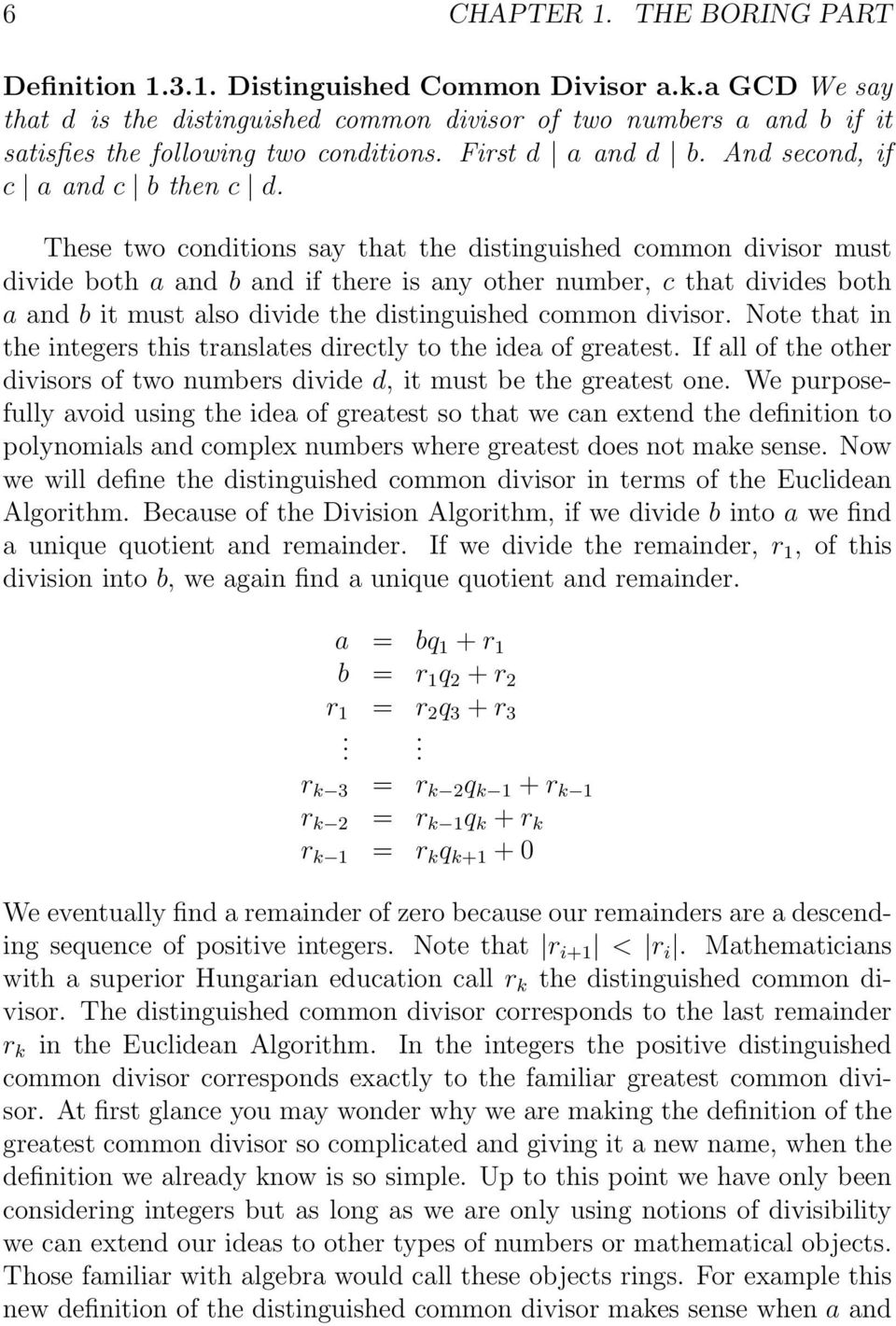 These two conditions say that the distinguished common divisor must divide both a and b and if there is any other number, c that divides both a and b it must also divide the distinguished common