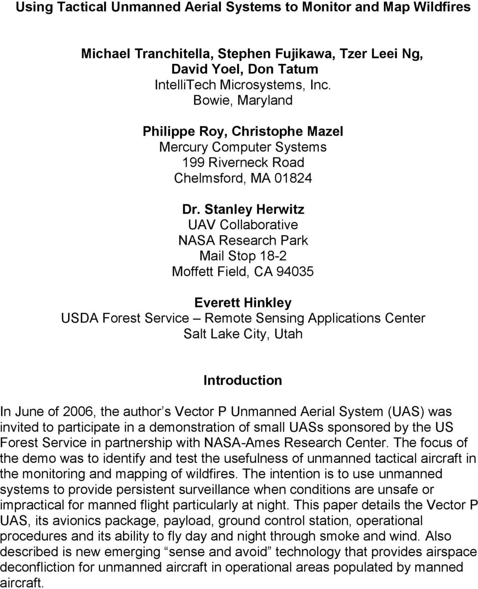 Stanley Herwitz UAV Collaborative NASA Research Park Mail Stop 18-2 Moffett Field, CA 94035 Everett Hinkley USDA Forest Service Remote Sensing Applications Center Salt Lake City, Utah Introduction In