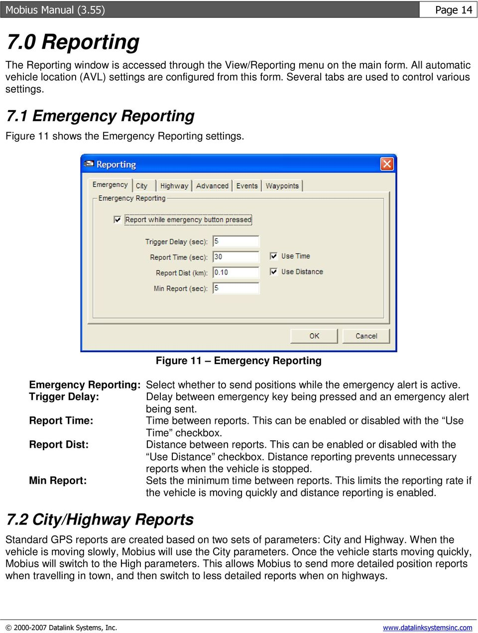 1 Emergency Reporting Figure 11 shows the Emergency Reporting settings. Figure 11 Emergency Reporting Emergency Reporting: Select whether to send positions while the emergency alert is active.
