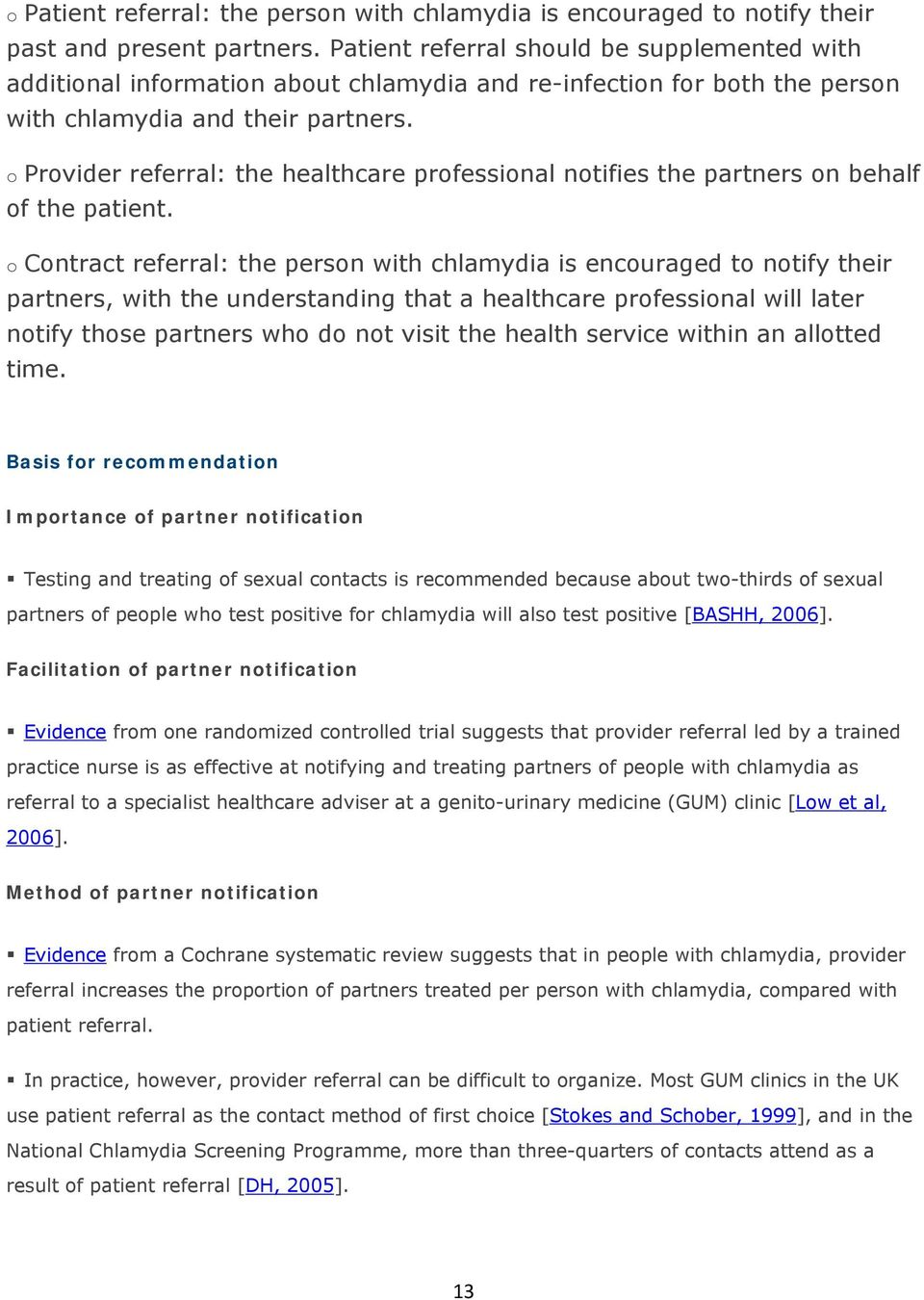 o Provider referral: the healthcare professional notifies the partners on behalf of the patient.
