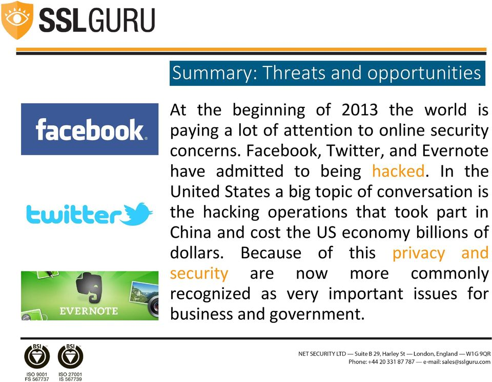 In the United States a big topic of conversation is the hacking operations that took part in China and cost the US