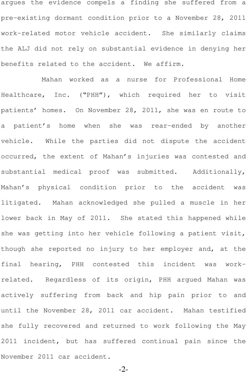 ( PHH ), which required her to visit patients homes. On November 28, 2011, she was en route to a patient s home when she was rear-ended by another vehicle.