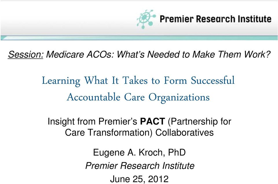 Organizations Insight from Premier s PACT (Partnership for Care
