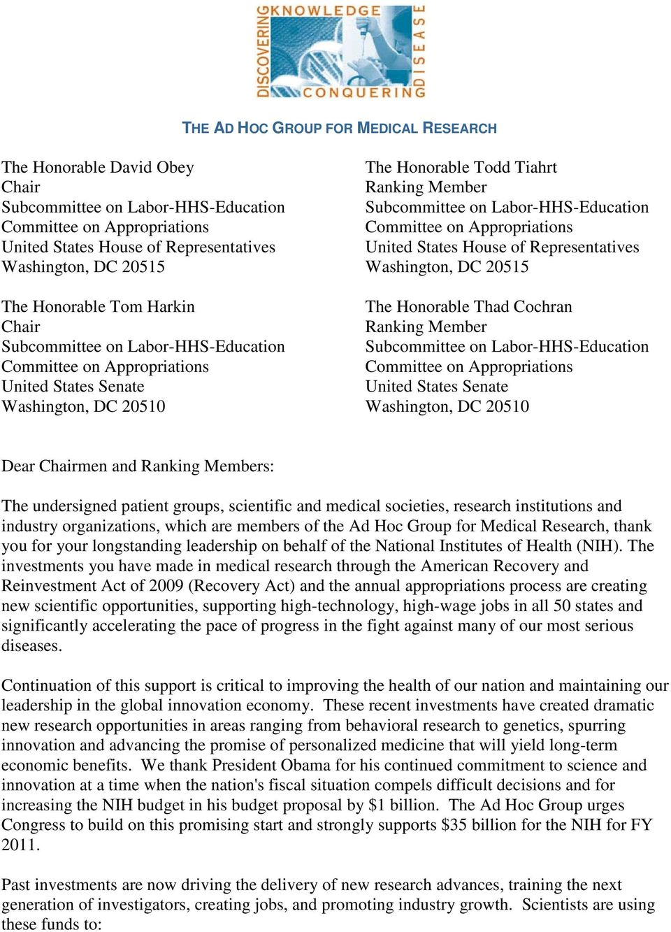 Labor-HHS-Education Subcommittee on Labor-HHS-Education United States Senate United States Senate Washington, DC 20510 Washington, DC 20510 Dear Chairmen and Ranking Members: The undersigned patient