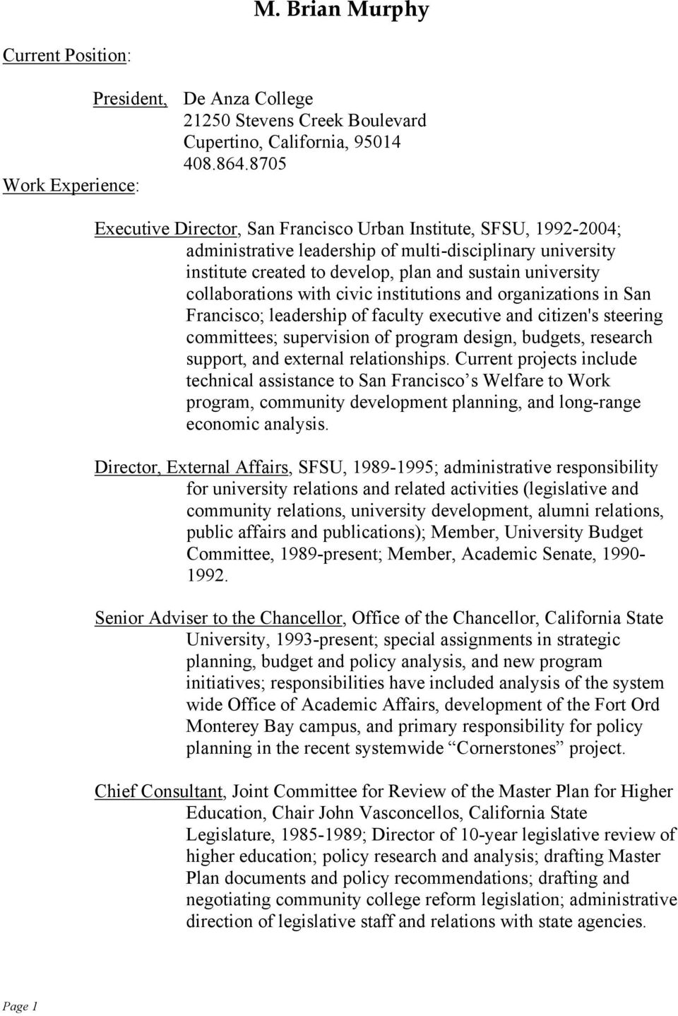 university collaborations with civic institutions and organizations in San Francisco; leadership of faculty executive and citizen's steering committees; supervision of program design, budgets,