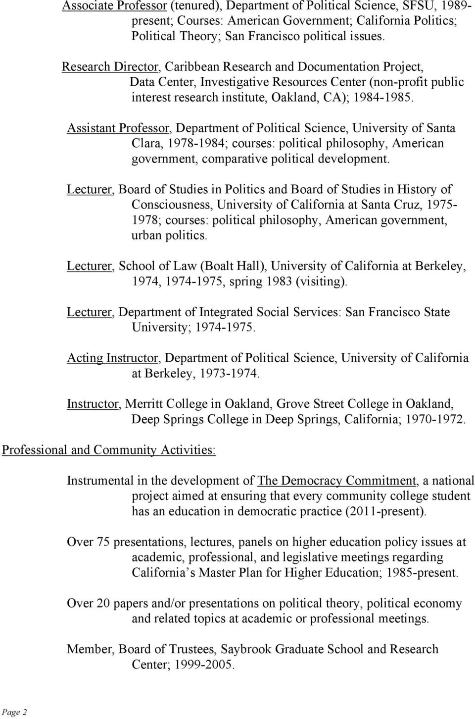 Assistant Professor, Department of Political Science, University of Santa Clara, 1978-1984; courses: political philosophy, American government, comparative political development.