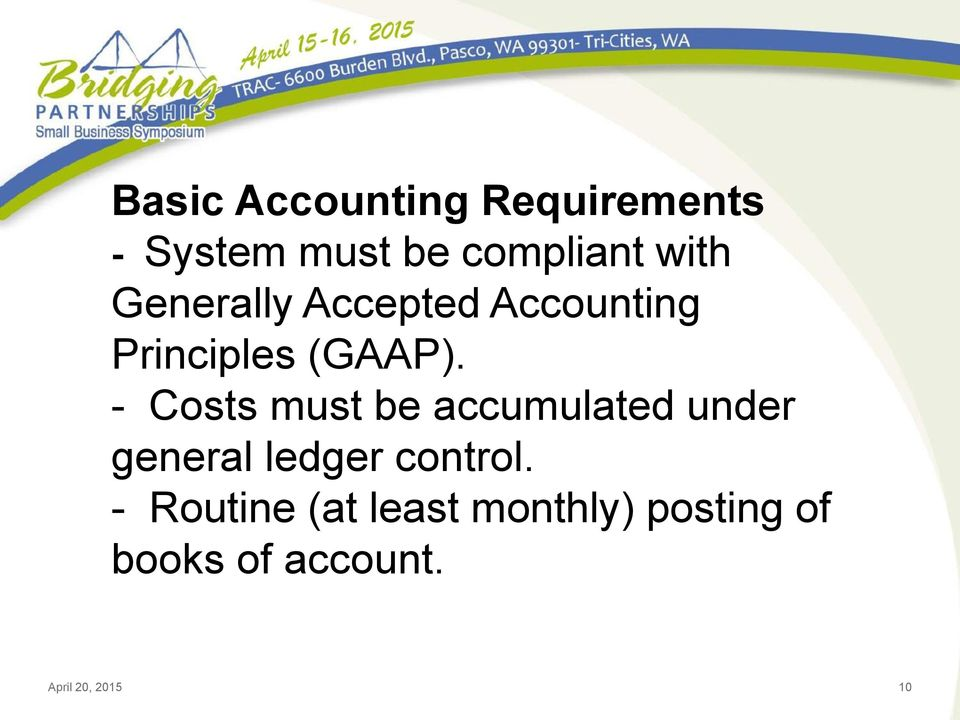 - Costs must be accumulated under general ledger control.