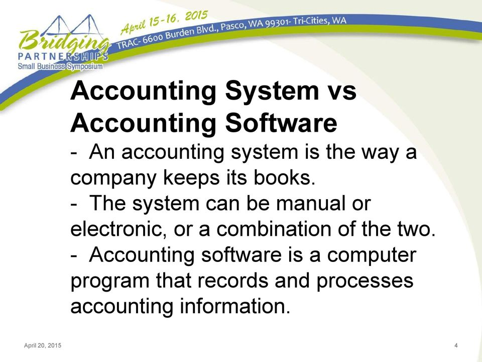 - The system can be manual or electronic, or a combination of the two.