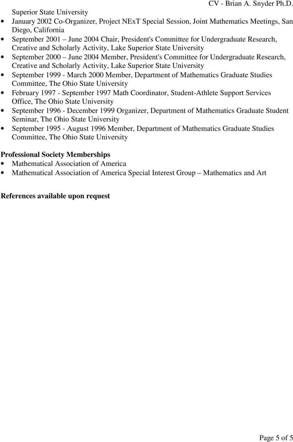 September 1999 - March 2000 Member, Department of Mathematics Graduate Studies Committee, The Ohio State February 1997 - September 1997 Math Coordinator, Student-Athlete Support Services Office, The
