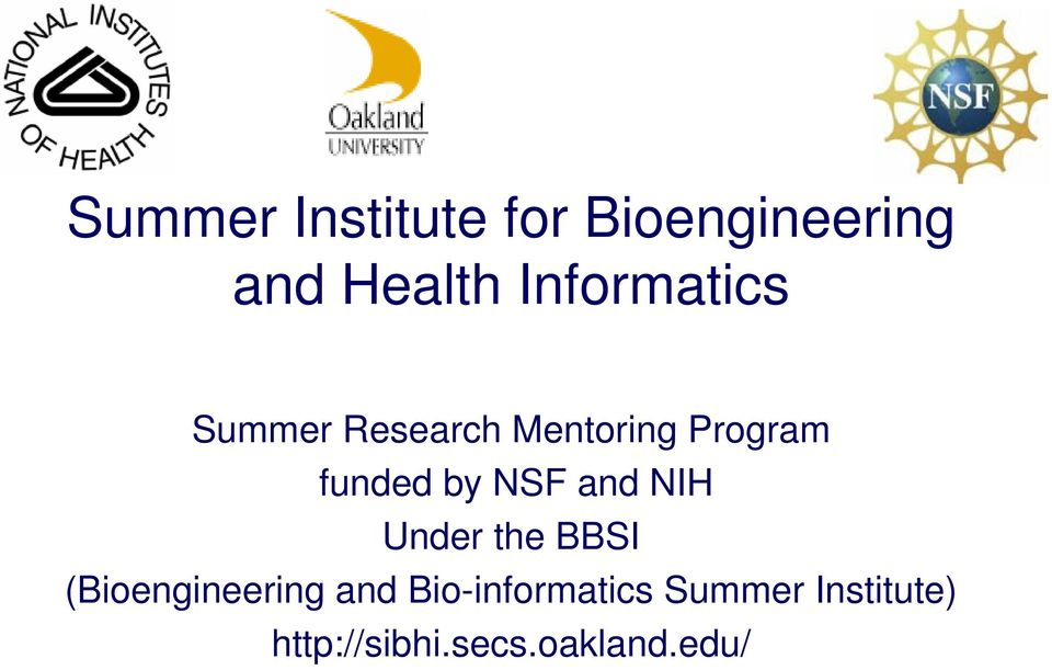 by NSF and NIH Under the BBSI (Bioengineering and