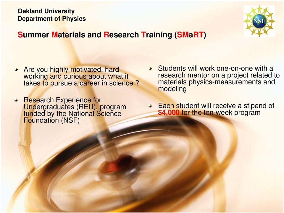 Research Experience for Undergraduates (REU), program funded by the National Science Foundation (NSF) Students will work