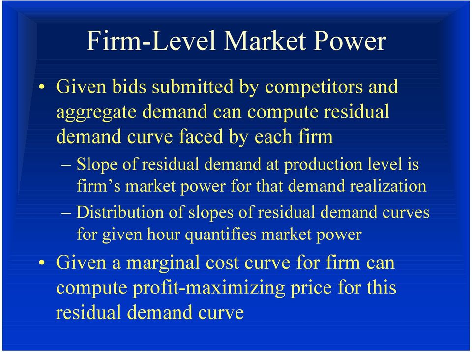 that demand realization Distribution of slopes of residual demand curves for given hour quantifies market