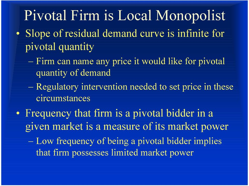 price in these circumstances Frequency that firm is a pivotal bidder in a given market is a measure of